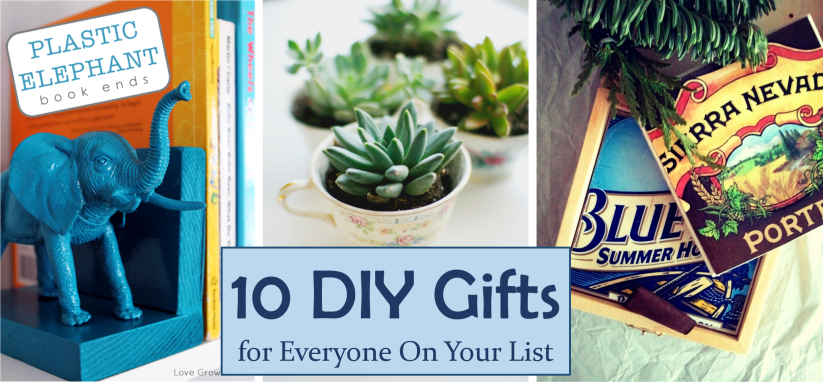 10 DIY Gifts for Everyone On Your List